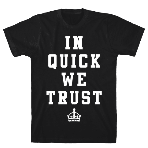 In Quick We Trust Mens T-Shirt