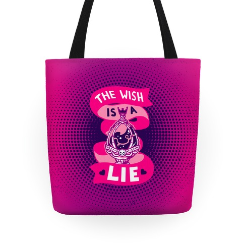 The Wish Is A Lie Tote Tote
