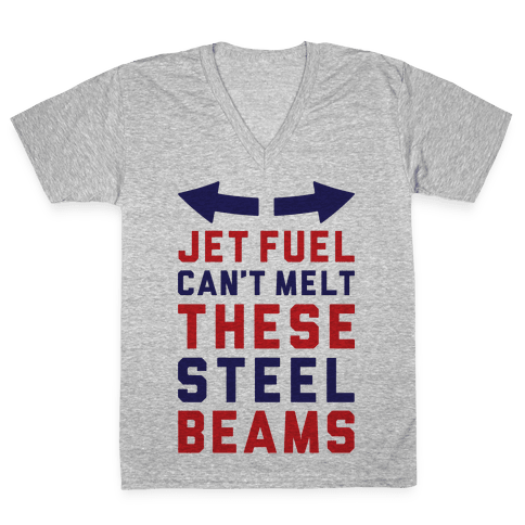 Jet Fuel Can't Make These Steel Beams V-Neck Tee Shirt