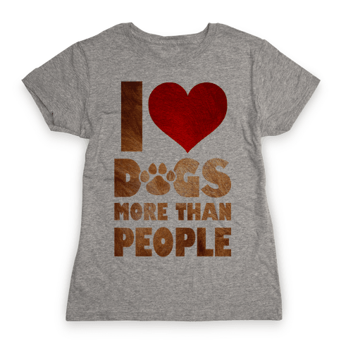 I Heart Dogs More Than People Womens T-Shirt