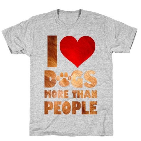 I Heart Dogs More Than People T-Shirt
