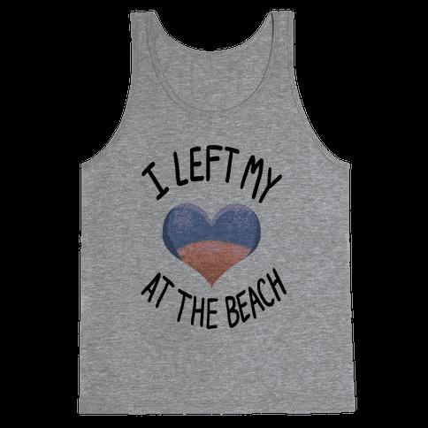 I Left My Heart at the Beach Tank Top