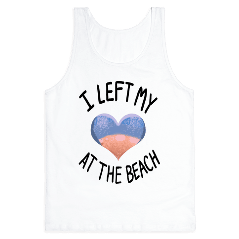 I Left My Heart at the Beach Tank Top