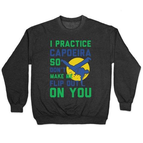 I Practice Capoeira Pullover