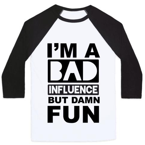 Bad Influence Baseball Tee