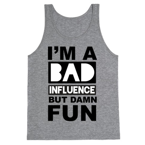 Bad Influence Tank Top