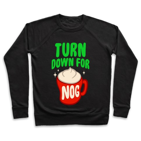 Turn Down For Nog Pullover