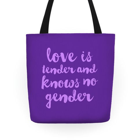 Love Is Tender And Knows No Gender Tote