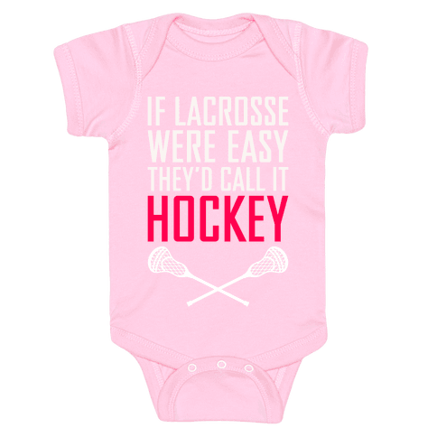 If Lacrosse Were Easy Baby Onesy