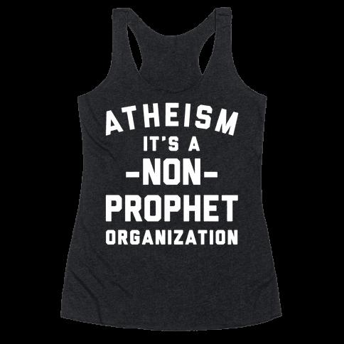 Atheism A Non-Prophet Organization Racerback Tank Top