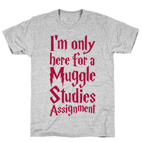 I'm Only Here For A Muggle Studies Assignment Mens T-Shirt