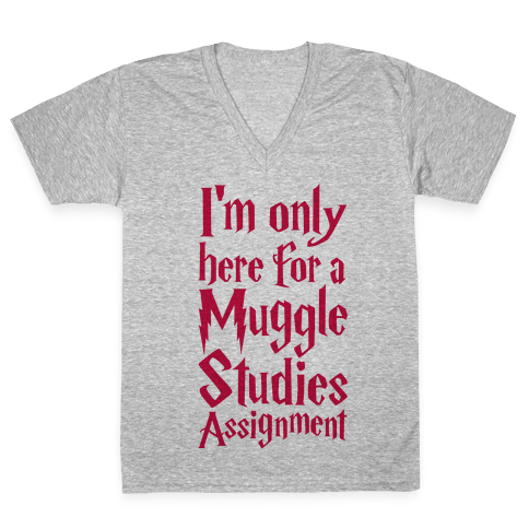 I'm Only Here For A Muggle Studies Assignment V-Neck Tee Shirt