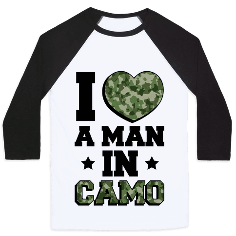I Love a Man in Camo Baseball Tee