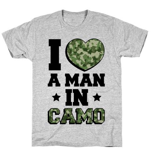 I Love a Man in Camo T-Shirt