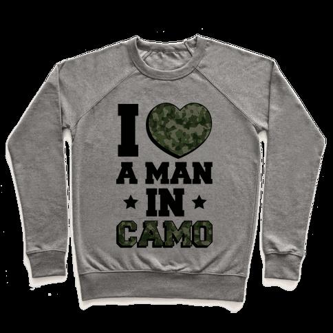 I Love a Man in Camo Pullover