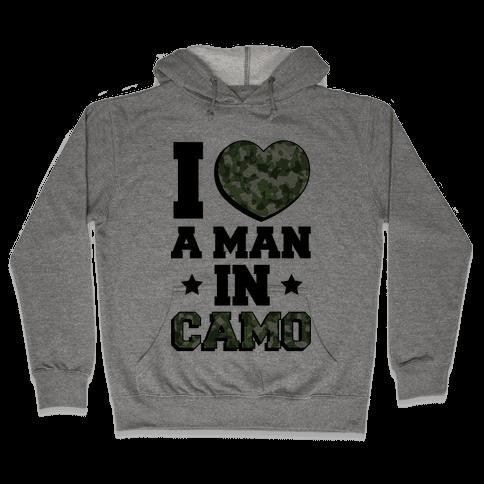 I Love a Man in Camo Hooded Sweatshirt