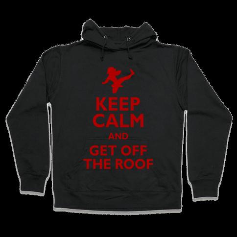 Get Off The Roof Hooded Sweatshirt