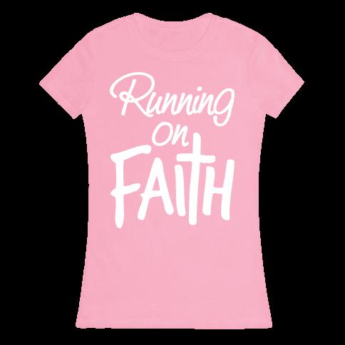 Running On Faith Womens T-Shirt