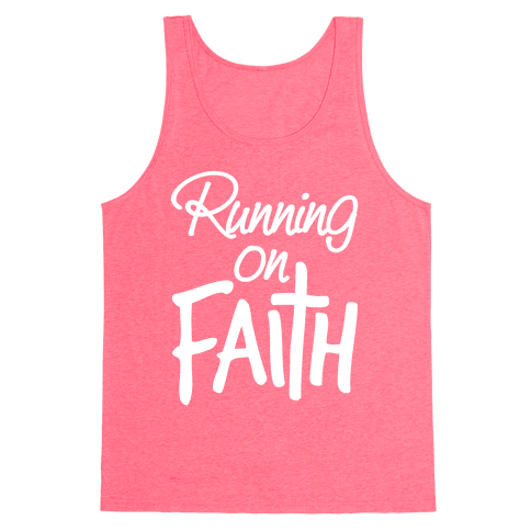 Running On Faith Tank Top