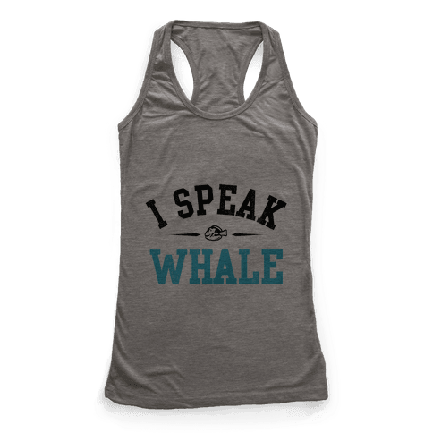 I Speak Whale (Dory) Racerback Tank Top
