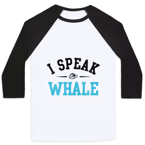I Speak Whale (Dory) Baseball Tee