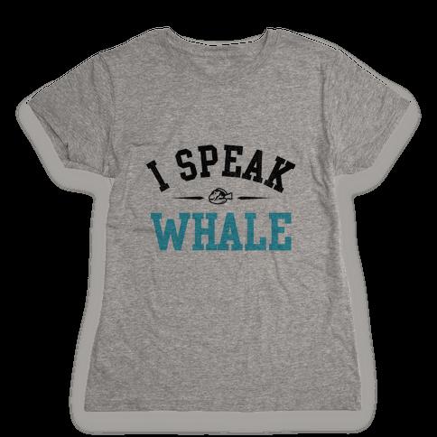 I Speak Whale (Dory) Womens T-Shirt