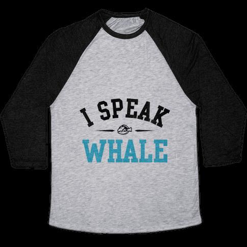 I Speak Whale (Dory) Baseball Tee