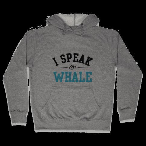 I Speak Whale (Dory) Hooded Sweatshirt