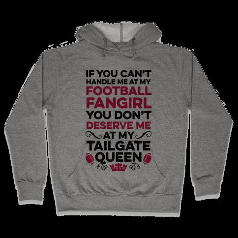 Football Fangirl & Tailgate Queen Hooded Sweatshirt