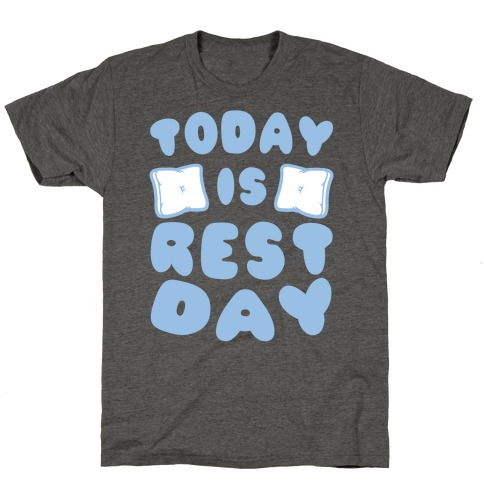 Today Is Rest Day T-Shirt
