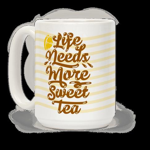 Life Needs More Sweet Tea