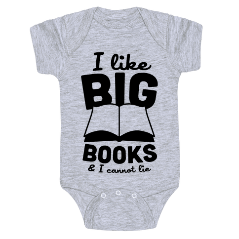 I Like Big Books And I Cannot Lie Baby Onesy