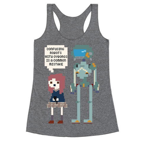 Confusing Robots With Cyborgs Racerback Tank Top