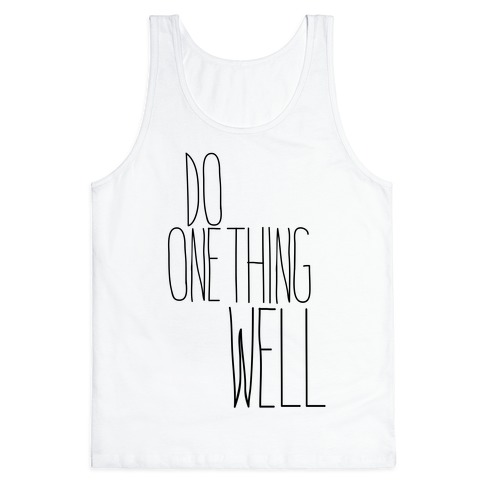 Do One Thing Well Tank Top