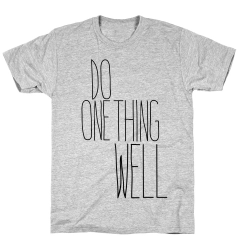 Do One Thing Well T-Shirt