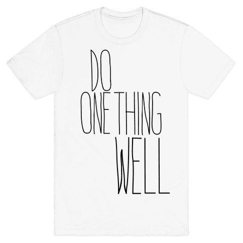 Do One Thing Well Mens T-Shirt