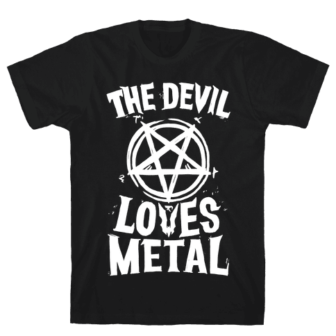 The Devil Loves Metal Mens T-Shirt