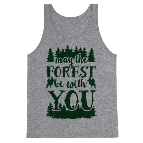 May The Forest Be With You Tank Top