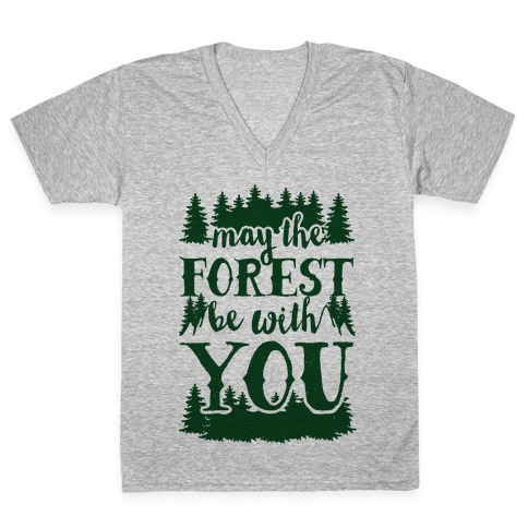 May The Forest Be With You V-Neck Tee Shirt