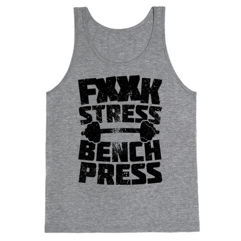 F*** Stress Bench Press (Censored) Tank Top