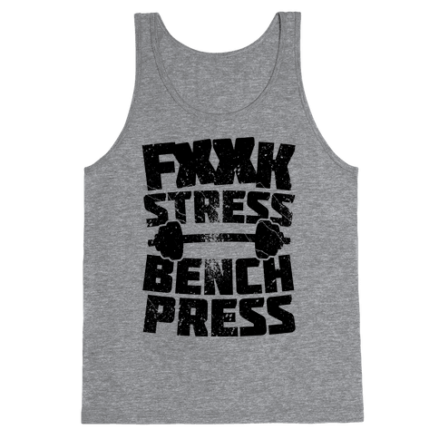 F*** Stress Bench Press (Censored) Tank Top