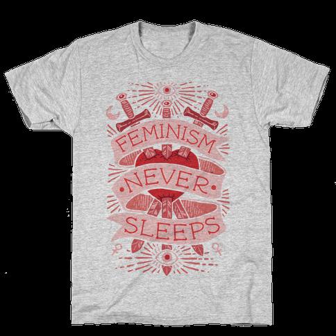 Feminism Never Sleeps Mens T-Shirt