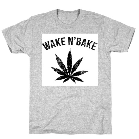 Wake N' Bake T-Shirt