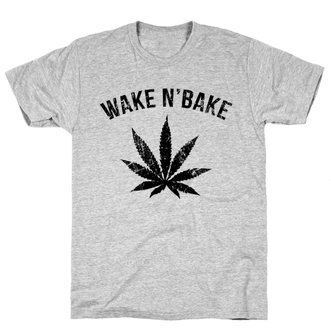 Wake N' Bake  Mens T-Shirt
