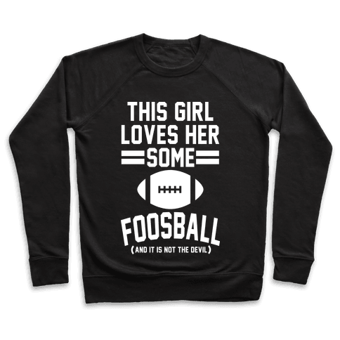 This Girl Loves Some Foosball Pullover