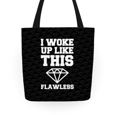 I Woke Up Like This Tote