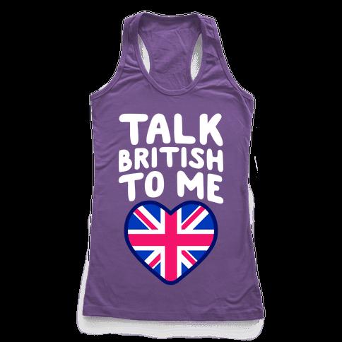Talk British To Me Racerback Tank Top