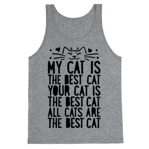 Every Cat Is The Best Cat Tank Top