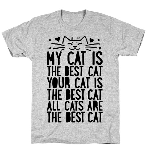 Every Cat Is The Best Cat T-Shirt