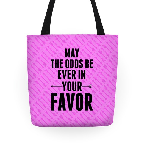 May the Odds Be Ever in Your Favor (Pink) Tote